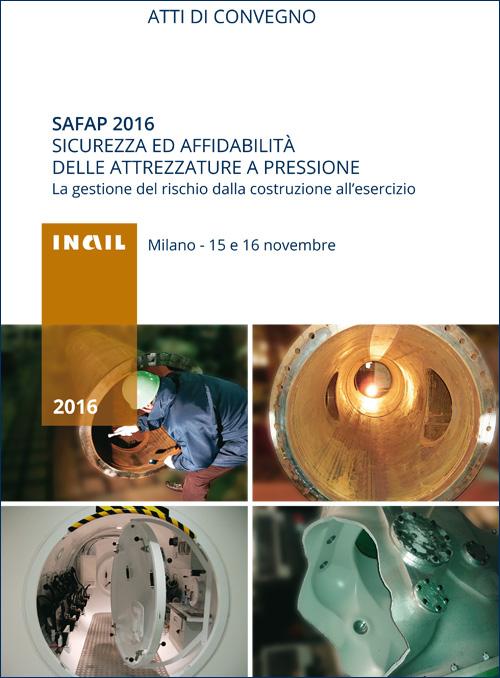 Immagine Safap 2016. Sicurezza ed affidabilità delle attrezzature a pressione. Atti di convegno