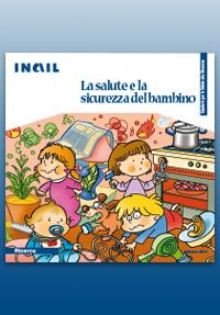 Immagine La salute e la sicurezza del bambino (Quaderni per la salute e la sicurezza)
