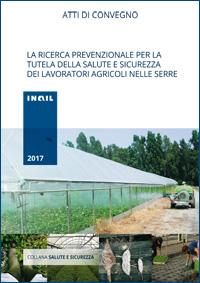 Immagine La ricerca prevenzionale per la tutela della salute e sicurezza dei lavoratori agricoli nelle serre