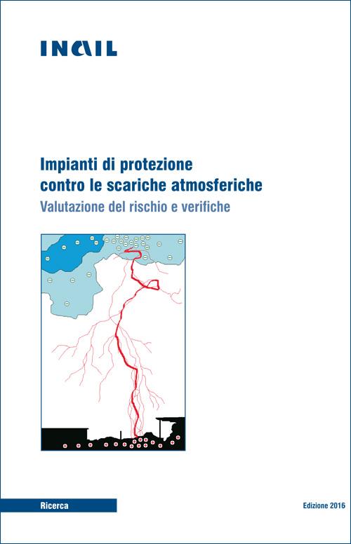 Immagine Impianti di protezione contro le scariche atmosferiche - Valutazione del rischio e verifiche