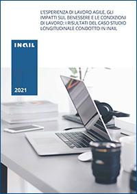 Immagine L'esperienza di lavoro agile, gli impatti sul benessere e le condizioni di lavoro: i risultati del caso studio longitudinale condotto in Inail