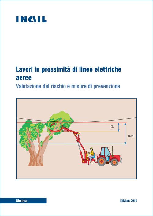 Immagine Lavori in prossimità di linee elettriche aeree - Valutazione del rischio e misure di prevenzione