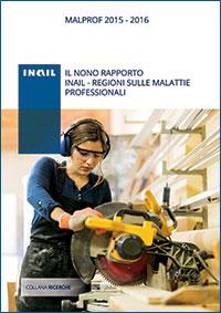Immagine Malprof 2015-2016 - Il nono rapporto Inail - Regioni sulle malattie professionali
