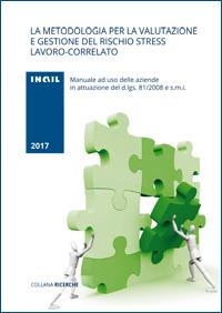 Immagine La metodologia per la valutazione e gestione del rischio stress lavoro-correlato