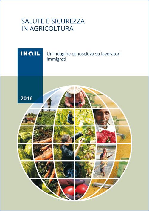 Immagine Salute e sicurezza in agricoltura. Un'indagine conoscitiva su lavoratori immigrati (ed. 2016)