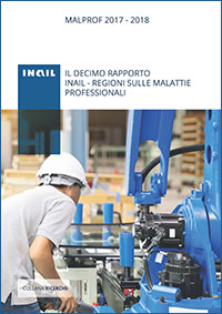 Immagine Malprof 2017-2018 - Il decimo rapporto Inail - Regioni sulle malattie professionali