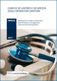 Immagine Carichi di lavoro e sicurezza degli operatori sanitari - Benessere di medici e infermieri, performance e conseguenze sulla sicurezza dei pazienti