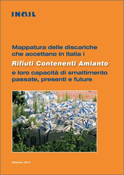 Immagine Mappatura delle discariche che accettano in Italia rifiuti contenenti amianto e loro capacità di smaltimento passate, presenti e future