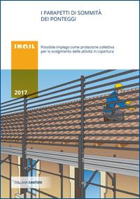 Immagine I parapetti di sommità dei ponteggi - Possibile impiego come protezione collettiva per lo svolgimento delle attività in copertura