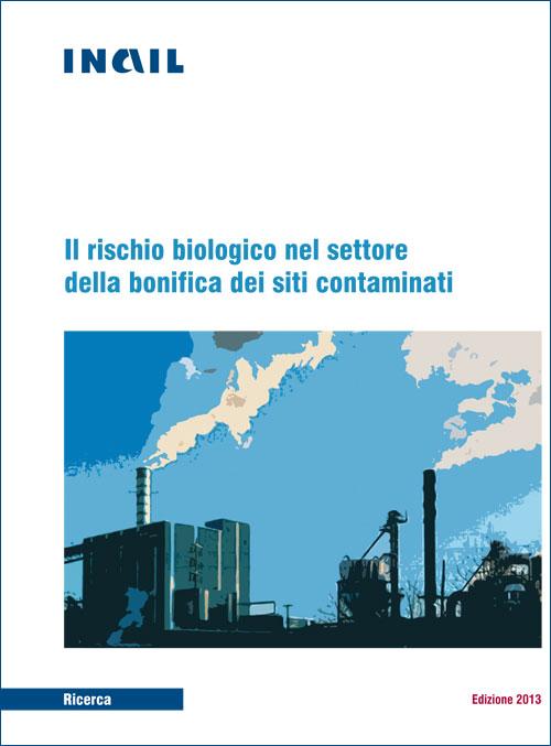 Immine Il rischio biologico nel settore della bonifica dei siti contaminati