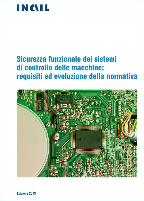 Immagine Sicurezza funzionale dei sistemi di controllo delle macchine: requisiti ed evoluzione della normativa