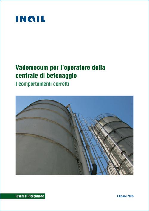 Immagine Vademecum per l'operatore della centrale di betonaggio I comportamenti corretti