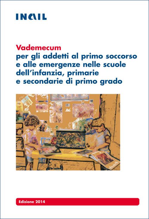 Immagine Vademecum per gli addetti al primo soccorso e alle emergenze nelle scuole dell'infanzia, primarie e secondarie di primo grado