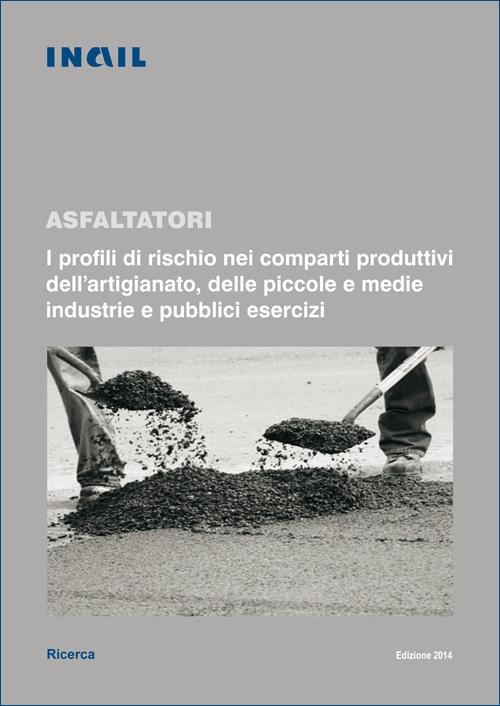 Immagine Asfaltatori - I profili di rischio nei comparti produttivi dell'artigianato, delle piccole e medie industrie e pubblici esercizi
