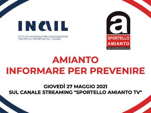 """Immagine Webinar – """"Amianto, informare per prevenire: un'efficace informazione come elemento indispensabile per integrare, migliorare e armonizzare le politiche di intervento e prevenzione"""""""