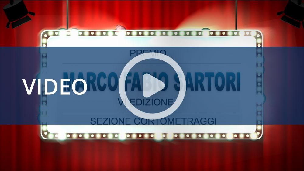 Premio Marco Fabio Sartori - VI edizione: sezione cortometraggi