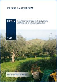 Immagine Oleare la sicurezza - I rischi per i lavoratori nella coltivazione dell'olivo e la produzione delle olive