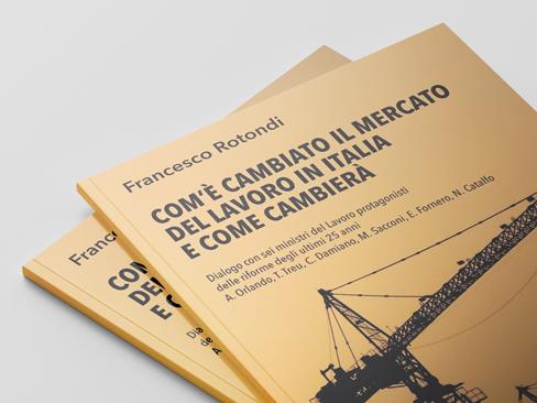 Com'è cambiato il mercato del lavoro in Italia e come cambierà, il 22 settembre la presentazione del libro all'Inail