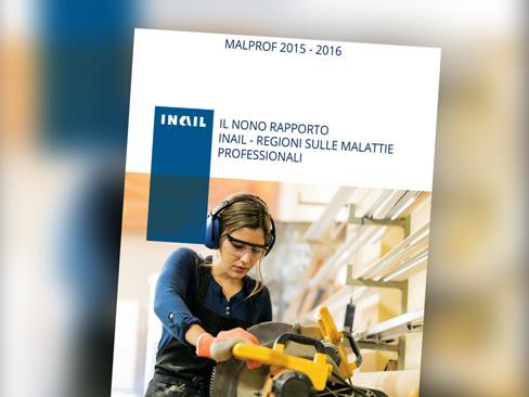 Malprof 2015-2016, pubblicato il nono rapporto Inail-Regioni sulle malattie professionali