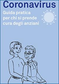 Immagine pubblicazione Guida pratica per chi si prende cura degli anziani