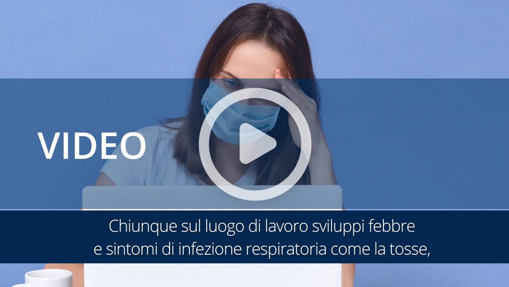 Video informativi sul protocollo per la salubrità degli ambienti di lavoro: gestione persone sintomatiche e sorveglianza sanitaria