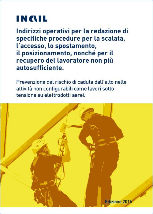 Immagine Indirizzi operativi per la redazione di specifiche procedure per la scalata, l'accesso, lo spostamento, il posizionamento, nonché per il recupero del lavoratore non più autosufficiente