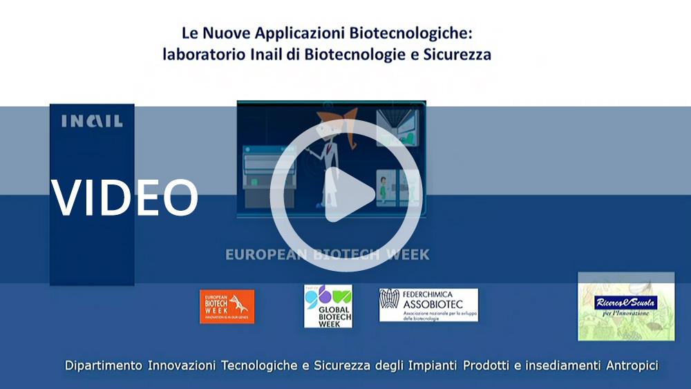 Le nuove applicazioni biotecnologiche: laboratorio Inail di biotecnologie e sicurezza