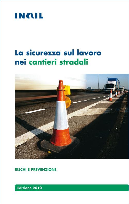 Immagine La sicurezza sul lavoro nei cantieri stradali